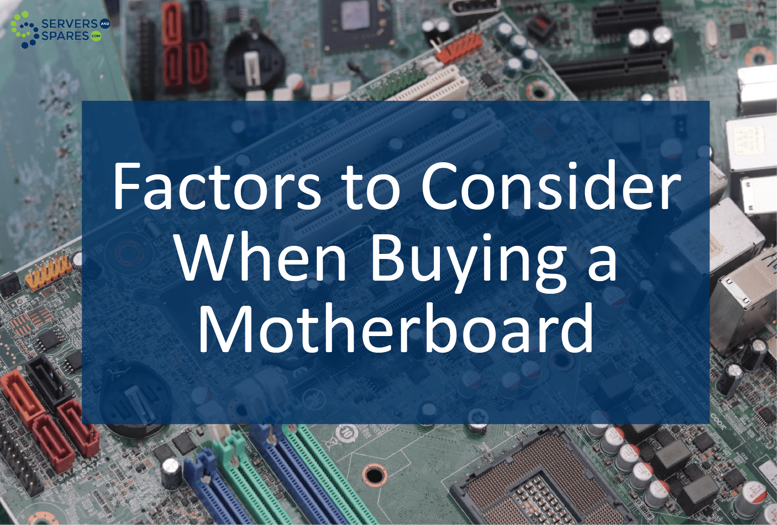 Factors to Consider When Buying a Motherboard